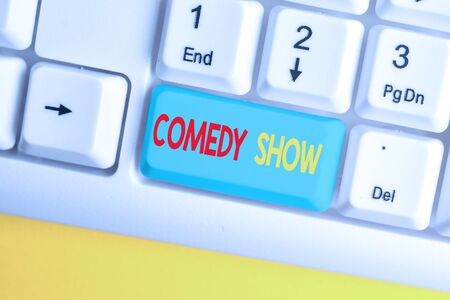 Word writing text Comedy Show. Business photo showcasing Funny program Humorous Amusing medium of Entertainment White pc keyboard with empty note paper above white background key copy space