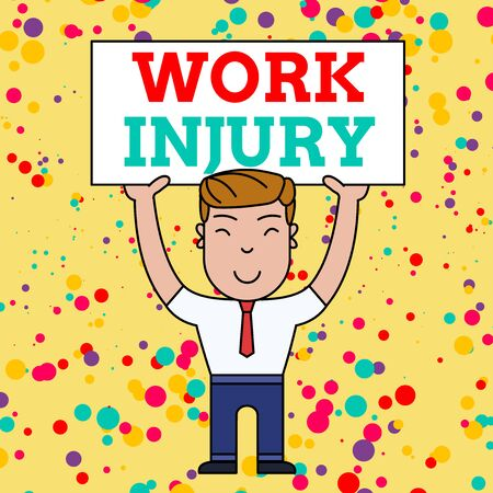 Writing note showing Work Injury. Business concept for Accident in job Danger Unsecure conditions Hurt Trauma Smiling Man Standing Holding Big Empty Placard Overhead with Both Hands