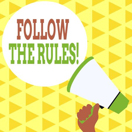 Handwriting text writing Follow The Rules. Conceptual photo go with regulations governing conduct or procedure Hand Holding Loudhailer Empty Round Speech Text Balloon Announcement New