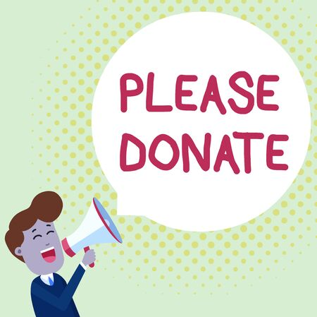 Handwriting text Please Donate. Conceptual photo Supply Furnish Hand out Contribute Grant Aid to Charity Young Man Shouting into Megaphone Floating Round Shape Empty Speech Bubble