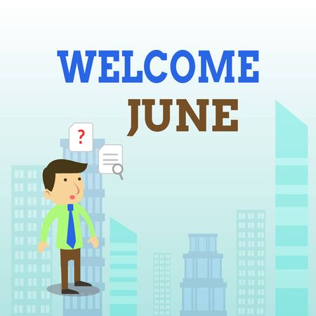 Writing note showing Welcome June. Business concept for Calendar Sixth Month Second Quarter Thirty days Greetings Young Male Businessman Worker Searching Problem Solution