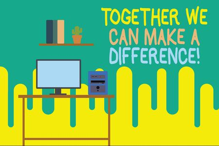 Writing note showing Together We Can Make A Difference. Business concept for be very important some way in like team or group Desktop computer with wooden table shelf books flower pot