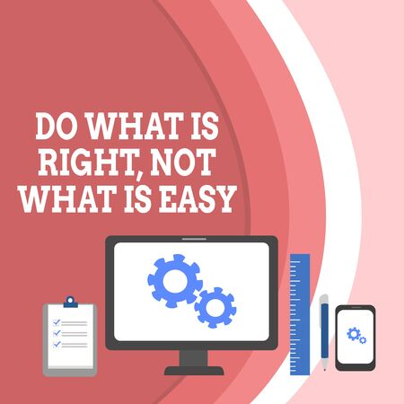 Conceptual hand writing showing Do What Is Right Not What Is Easy. Concept meaning willing to stand up for what is right Business Concept PC Monitor Mobile Device Clipboard Ruler Stock Photo