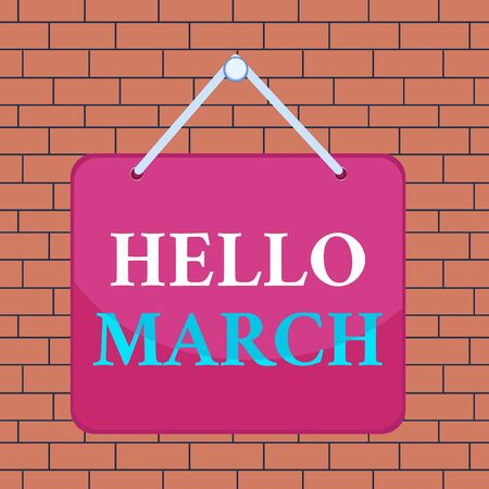 Text sign showing Hello March. Business photo showcasing musical composition usually in duple or quadruple with beat Colored memo reminder empty board blank space attach background rectangle