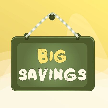 Writing note showing Big Savings. Business concept for income not spent or deferred consumption putting money aside Board fixed nail frame colored background rectangle panel