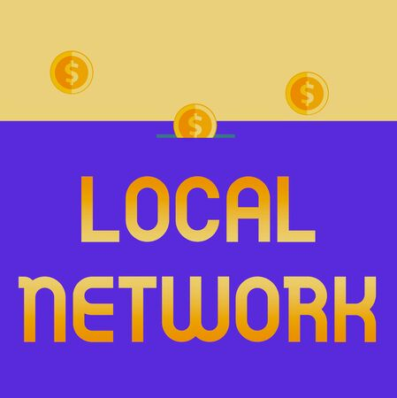 Handwriting text Local Network. Conceptual photo Intranet LAN Radio Waves DSL Boradband Switch Connection Three gold spherical coins value thousand dollars one bounce to piggy bank