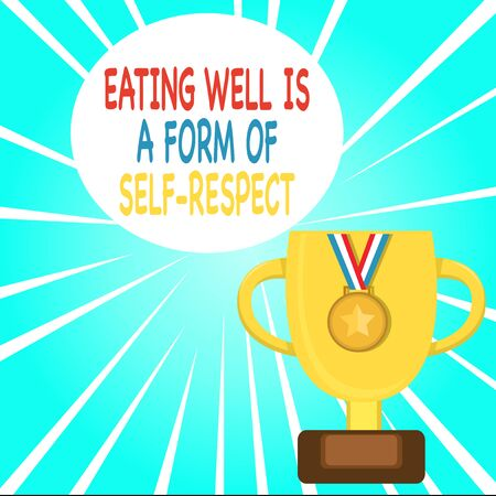 Handwriting text writing Eating Well Is A Form Of Self Respect. Conceptual photo a quote of promoting healthy lifestyle Trophy Cup on Pedestal with Plaque Decorated by Medal with Striped Ribbon