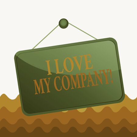 Conceptual hand writing showing I Love My Company. Concept meaning tell why admire their job and workplace Memo reminder empty board attached background rectangle