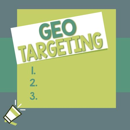 Conceptual hand writing showing Geo Targeting. Concept meaning Digital Ads Views IP Address Adwords Campaigns Location Big square rectangle stick above small megaphone left down corner