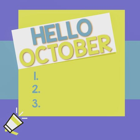 Conceptual hand writing showing Hello October. Concept meaning Last Quarter Tenth Month 30days Season Greeting Big square rectangle stick above small megaphone left down corner