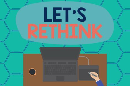 Conceptual hand writing showing Let S Rethink. Concept meaning an Afterthought To Remember Reconsider Reevaluate Laptop wooden desk worker drawing tablet coffee cup office