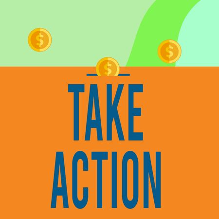 Text sign showing Take Action. Business photo showcasing Supporting what you say not just words but through evidence Three gold spherical coins value thousand dollars one bounce to piggy bank