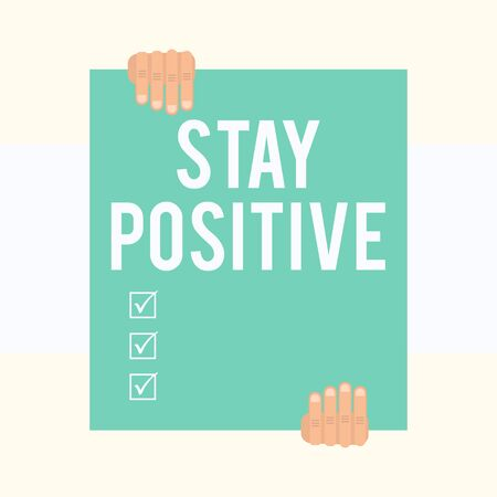 Writing note showing Stay Positive. Business concept for Engage in Uplifting Thoughts Be Optimistic and Real Two hands holding big blank rectangle up down Geometrical background