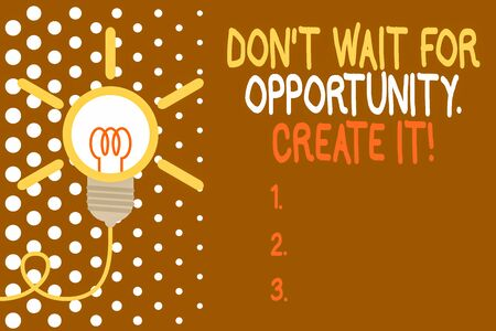 Word writing text Don T Wait For Opportunity Create It. Business photo showcasing work hard on yourself and begin from this moment Big idea light bulb. Successful turning idea invention innovation. Startup