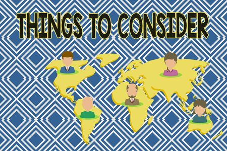 Text sign showing Things To Consider. Business photo showcasing think about carefully especially in making decisions Connection multiethnic persons all over world. Global business earth map Stok Fotoğraf