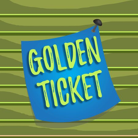 Conceptual hand writing showing Golden Ticket. Concept meaning Rain Check Access VIP Passport Box Office Seat Event Curved reminder paper memo nailed colorful surface pin frame