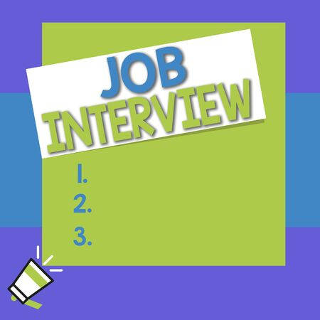 Conceptual hand writing showing Job Interview. Concept meaning Assessment Questions Answers Hiring Employment Panel Big square rectangle stick above small megaphone left down corner