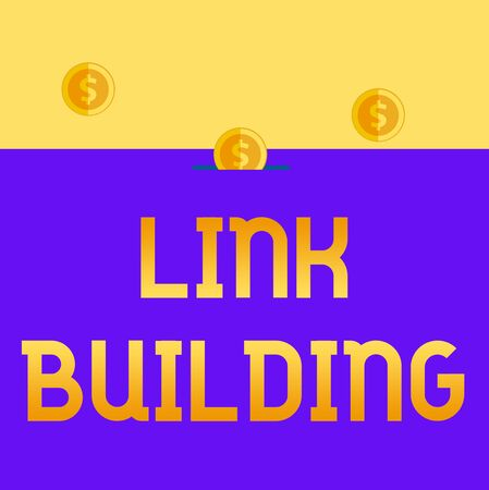Handwriting text Link Building. Conceptual photo SEO Term Exchange Links Acquire Hyperlinks Indexed Three gold spherical coins value thousand dollars one bounce to piggy bank