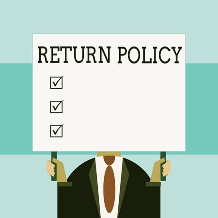 Writing note showing Return Policy. Business concept for Tax Reimbursement Retail Terms and Conditions on Purchase Just man chest dressed dark suit tie holding big rectangle