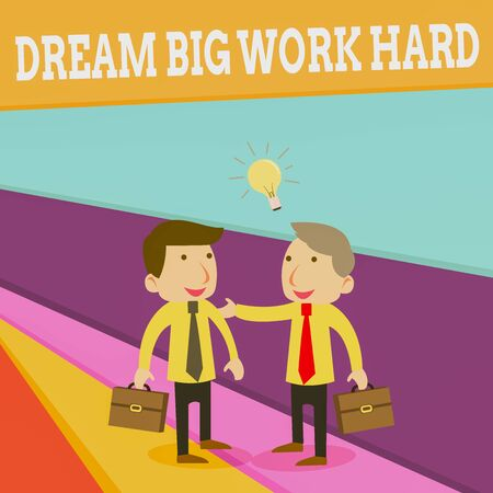 Word writing text Dream Big Work Hard. Business photo showcasing Believe in yourself and follow the dreams and goals Two White Businessmen Colleagues with Brief Cases Sharing Idea Solution