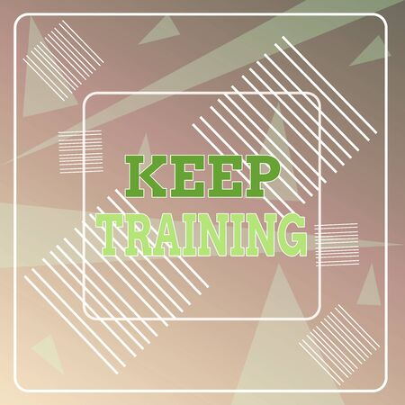 Word writing text Keep Training. Business photo showcasing Grounding Drilling Always Wonder Be Curious Learn Geometric Background Pastel Pink 12 Dash Squares SemiTransparent Triangles