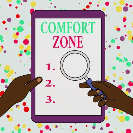 Writing note showing Comfort Zone. Business concept for A situation where one feels safe or at ease have Control Hands Holding Magnifying Glass Against Switched Off Touch Screen Tablet