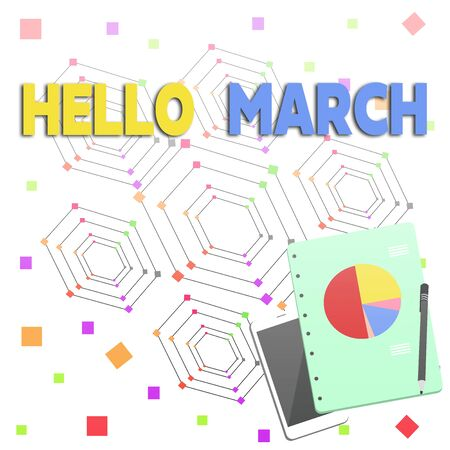 Word writing text Hello March. Business photo showcasing musical composition usually in duple or quadruple with beat Layout Smartphone Off Ballpoint Pen RingBound Notepad Business Pie Chart
