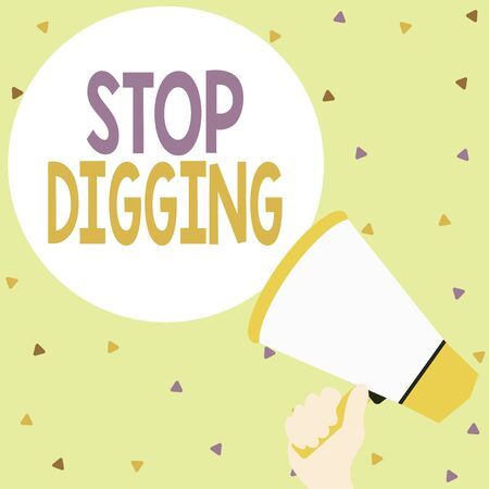 Handwriting text writing Stop Digging. Conceptual photo Prevent Illegal excavation quarry Environment Conservation Hand Holding Loudhailer Empty Round Speech Text Balloon Announcement New