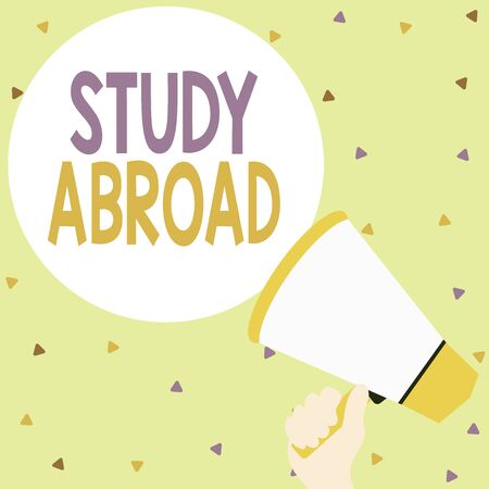 Handwriting text writing Study Abroad. Conceptual photo Pursuing educational opportunities in a foreign country Hand Holding Loudhailer Empty Round Speech Text Balloon Announcement New
