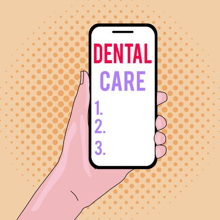 Writing note showing Dental Care. Business concept for maintenance of healthy teeth or to keep it clean for future Closeup of Smartphone Device Held in Hand and Text Space