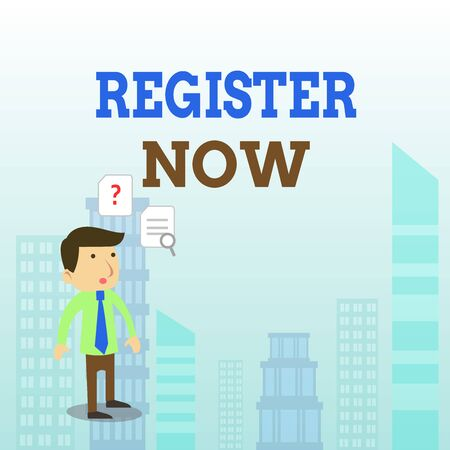 Writing note showing Register Now. Business concept for Name in an Official List Enlist to be a Member Sign up Young Male Businessman Worker Searching Problem Solution