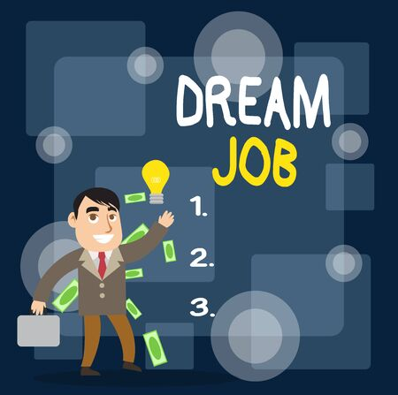 Writing note showing Dream Job. Business concept for An act that is paid of by salary and giving you hapiness Successful Businessman Generating Idea or Finding Solution