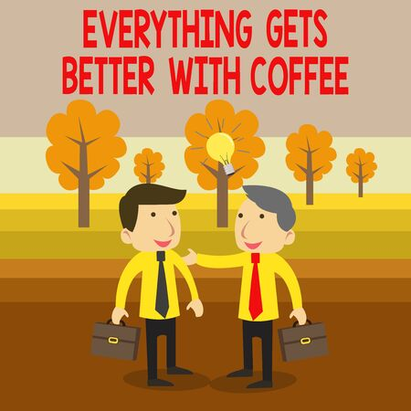 Text sign showing Everything Gets Better With Coffee. Business photo text Have a hot drink when having problems Two White Businessmen Colleagues with Brief Cases Sharing Idea Solution Foto de archivo