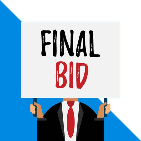 Conceptual hand writing showing Final Bid. Concept meaning The decided cost of an item which is usualy very expensive Man chest dressed dark suit tie face holding big rectangle Фото со стока