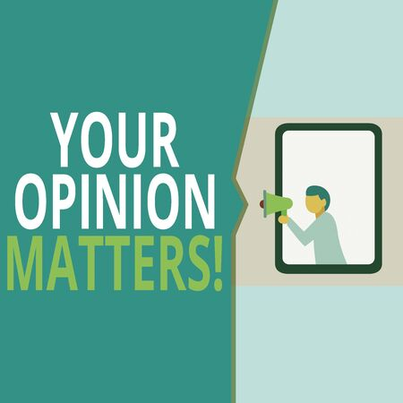 Conceptual hand writing showing Your Opinion Matters. Concept meaning show you do not agree with something that just been said Geometrical background man chest holding megaphone speech bubble Stock Photo