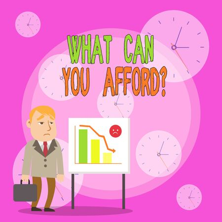 Writing note showing What Can You Afford Question. Business concept for Give us your budget availability of money Businessman with Brief Case Standing Whiteboard Bar Chart