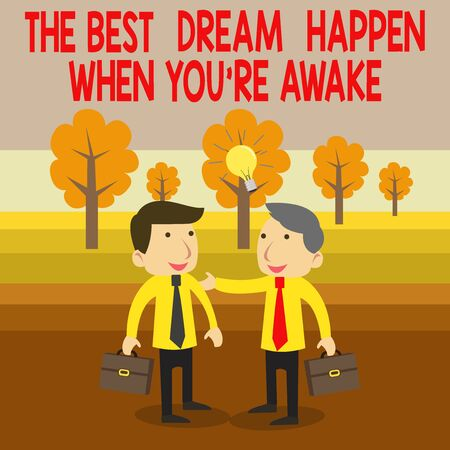 Text sign showing The Best Dream Happen When You Re Awake. Business photo text Dreams come true Have to believe Two White Businessmen Colleagues with Brief Cases Sharing Idea Solution Imagens