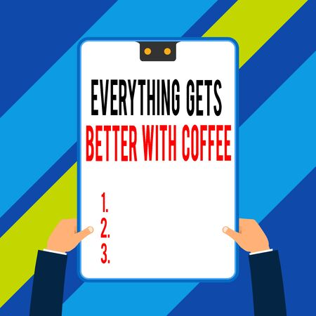 Word writing text Everything Gets Better With Coffee. Business photo showcasing Have a hot drink when having problems Two executive male hands holding electronic device geometrical background