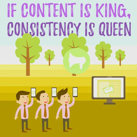 Writing note showing If Content Is King Consistency Is Queen. Business concept for Marketing strategies Persuasion SMS Email Marketing Media Audience Attraction PC Loudspeaker