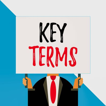Conceptual hand writing showing Key Terms. Concept meaning Words that can help a demonstrating in searching information they need Man chest dressed dark suit tie face holding big rectangle