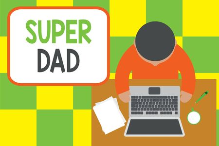 Conceptual hand writing showing Super Dad. Concept meaning Children idol and super hero an inspiration to look upon to Upper view young man sitting table laptop coffee cup pen Stok Fotoğraf - 130436350
