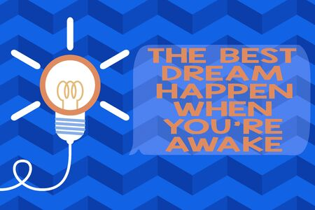 Text sign showing The Best Dream Happen When You Re Awake. Business photo text Dreams come true Have to believe Big idea light bulb. Successful turning idea invention innovation. Startup