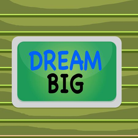 Conceptual hand writing showing Dream Big. Concept meaning To think of something high value that you want to achieve Board rectangle white frame empty fixed color surface plank Reklamní fotografie
