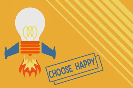 Conceptual hand writing showing Choose Happy. Concept meaning ability to create real and lasting happiness for yourself Top view launching bulb rocket fire base Project Fuel idea