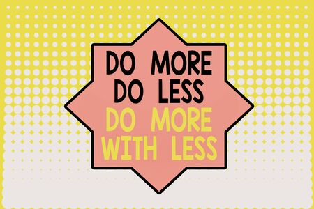 Writing note showing Do More Do Less Do More With Less. Business concept for dont work hard work smart be unique Vanishing dots middle background design. Gradient Pattern. Futuristic