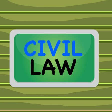 Conceptual hand writing showing Civil Law. Concept meaning Law concerned with private relations between members of community Board rectangle white frame empty fixed color surface plank