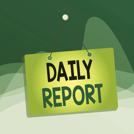 Writing note showing Daily Report. Business concept for document containing information of of activities done ina day Memo reminder empty board attached background rectangle Stok Fotoğraf
