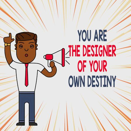 Handwriting text You Are The Designer Of Your Own Destiny. Conceptual photo Embrace life Make changes Man Standing with Raised Right Index Finger and Speaking into Megaphone