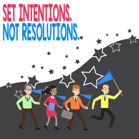 Conceptual hand writing showing Set Intentions Not Resolutions. Concept meaning Positive choices for new start achieve goals Crowd Flags Headed by Leader Running Demonstration Meeting