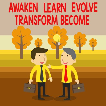 Text sign showing Awaken Learn Evolve Transform Become. Business photo text Inspiration Motivation Improve Two White Businessmen Colleagues with Brief Cases Sharing Idea Solution